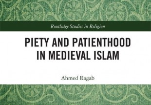 """Piety and Patienthood in Medieval Islam"" published"